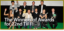 The Winners of Awards for 22nd TIFF!